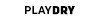 playdry